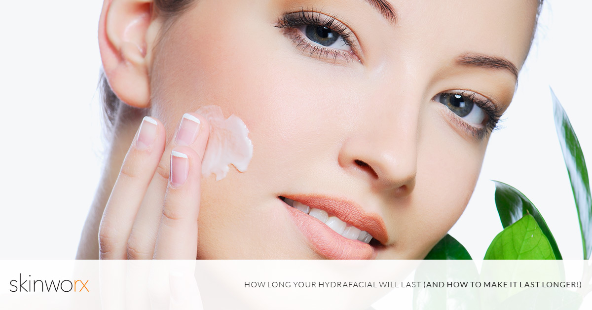 How Long Your Hydrafacial Will Last
