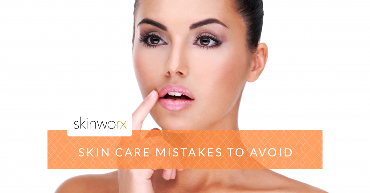 Skin Care Mistakes to Avoid